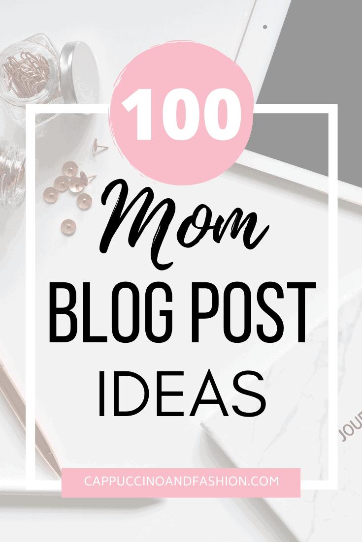 100 mom blog post ideas for mom bloggers