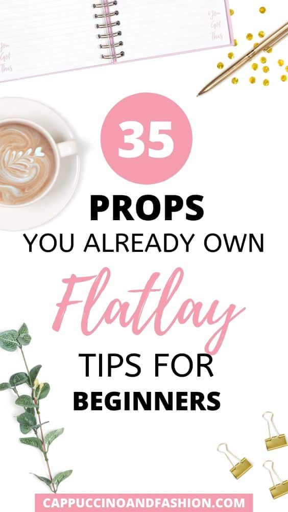 ultimate hacks and tips on how to style the perfect flatlay with props ideas