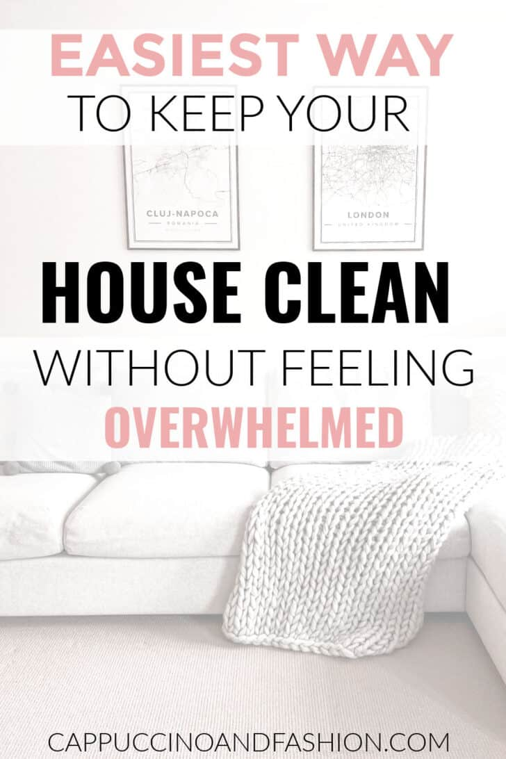 Easiest way to keep your house clean without feeling overwhelmed