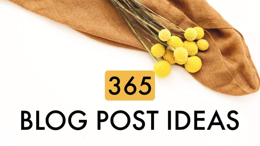365 Blog post ideas content creation for bloggers