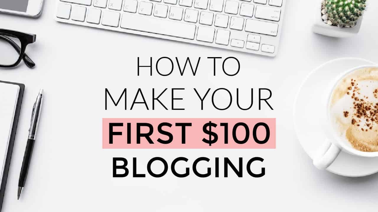 How to Make Your First $100 Blogging