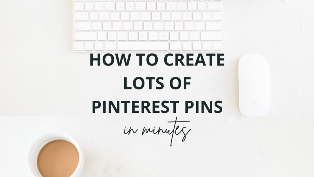 How to Create Lots of Pinterest Pins Fast