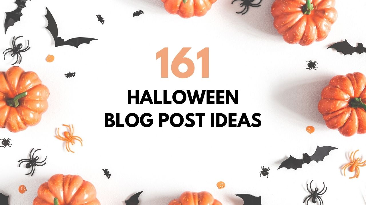 161 Best Halloween Blog Post Ideas