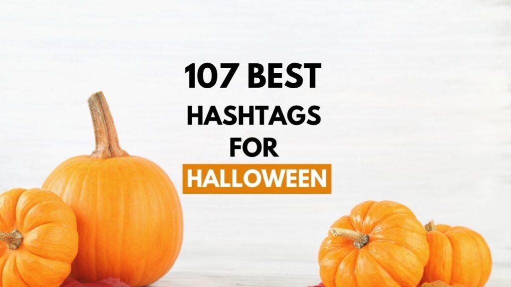 107 Best Halloween Hashtags for Instagram 2021