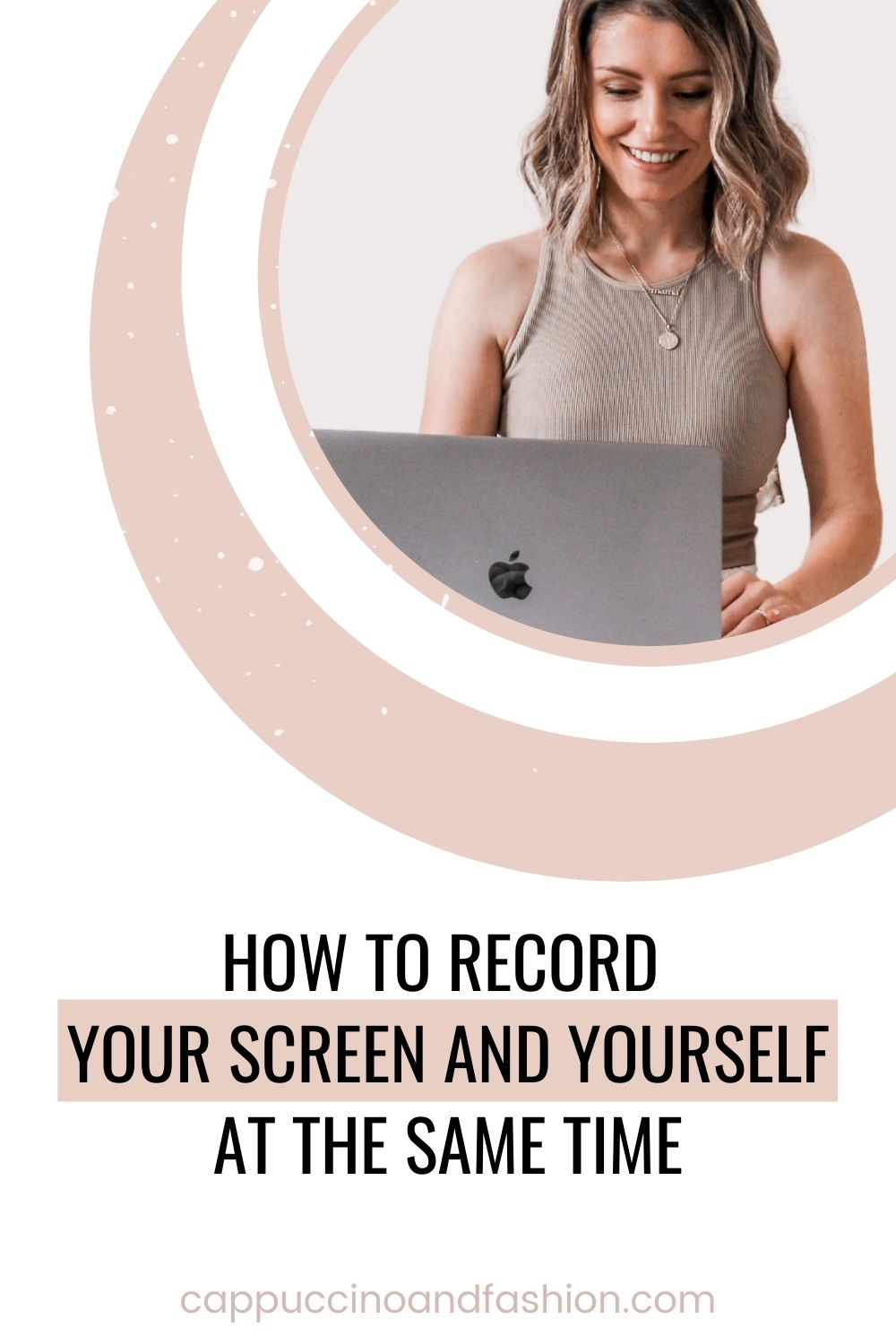 How to Record Your Screen and Yourself At The Same Time