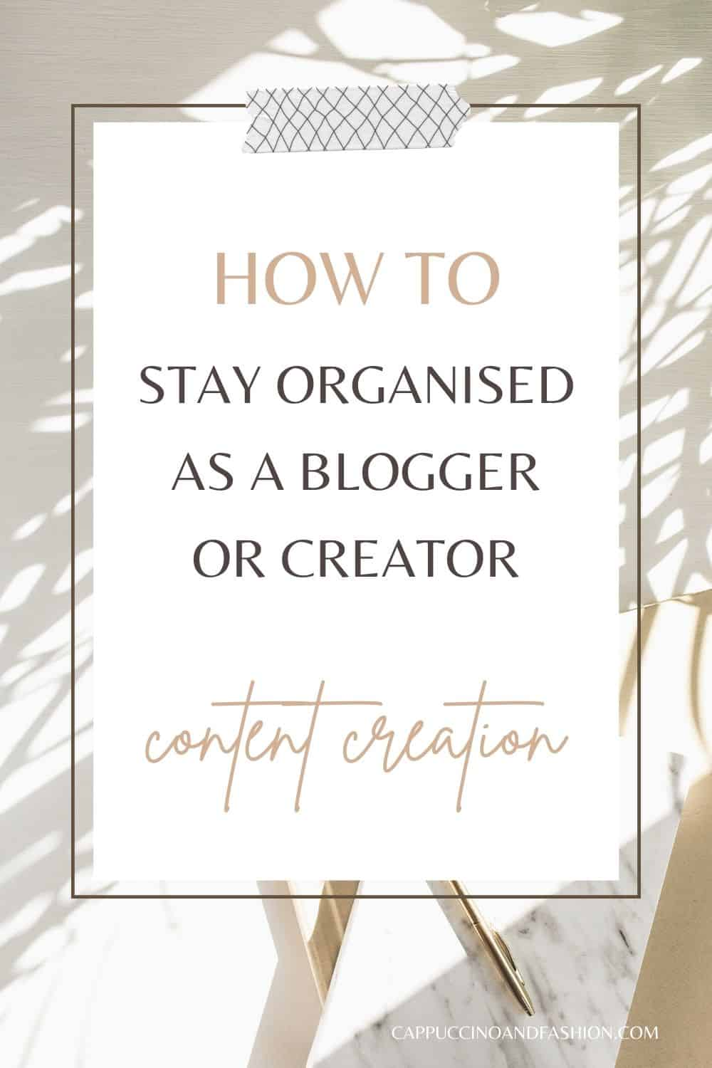 How to stay organised as content creator blogger or influencer